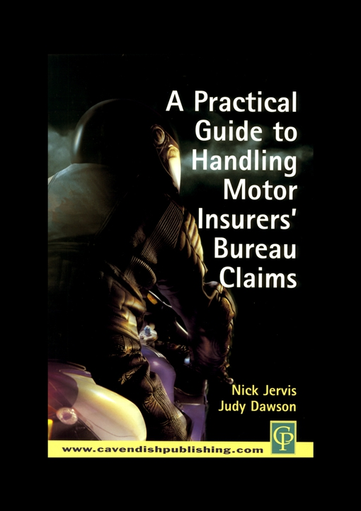 Practical Guide to Handling Motor Insurers' Bureau Claims