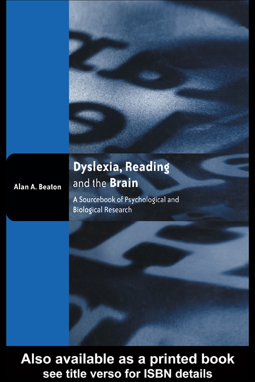 Dyslexia, Reading and the Brain