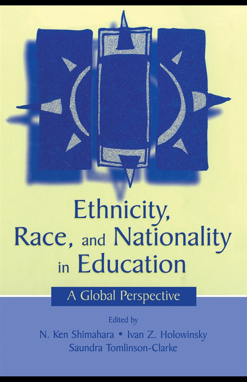 Ethnicity, Race, and Nationality in Education