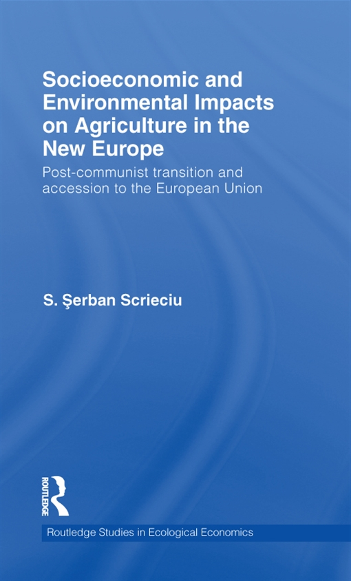Socioeconomic and Environmental Impacts on Agriculture in the New Europe
