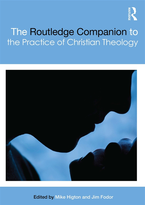 The Routledge Companion to the Practice of Christian Theology