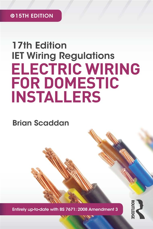 IET Wiring Regulations: Electric Wiring for Domestic Installers, 15th ed