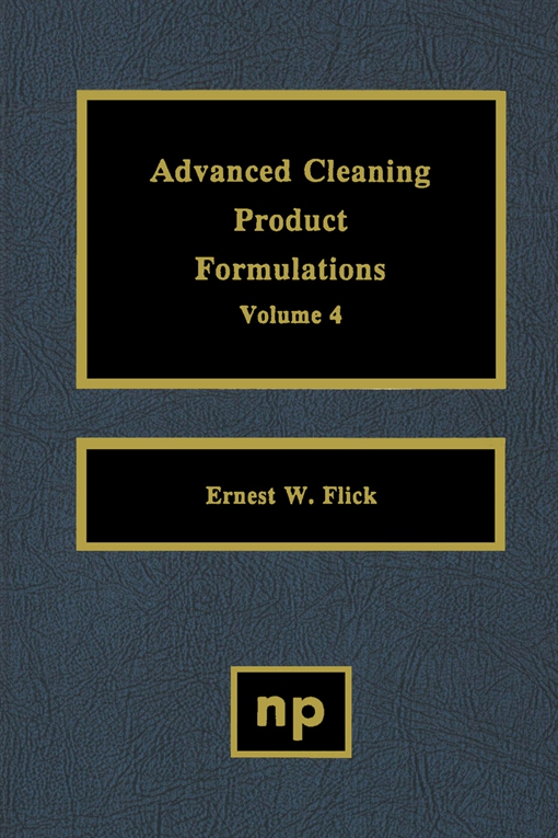 Advanced Cleaning Product Formulations, Vol. 4