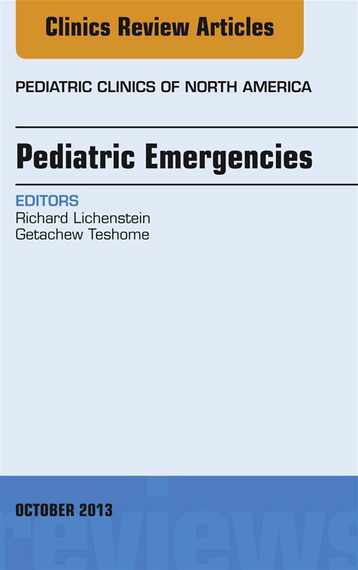 Pediatric Emergencies, An Issue of Pediatric Clinics,