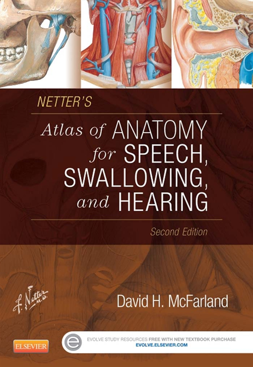 Netter's Atlas of Anatomy for Speech, Swallowing, and Hearing - E-Book