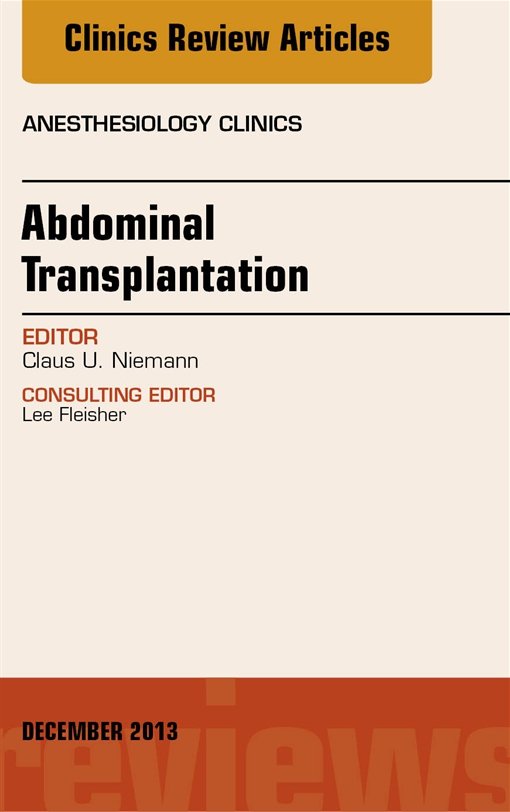 Transplantation, An Issue of Anesthesiology Clinics,