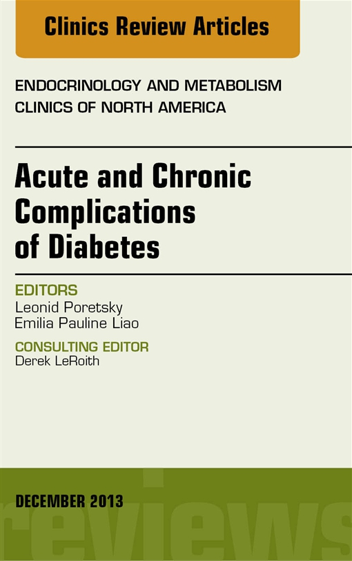 Acute and Chronic Complications of Diabetes, An Issue of Endocrinology and Metabolism Clinics