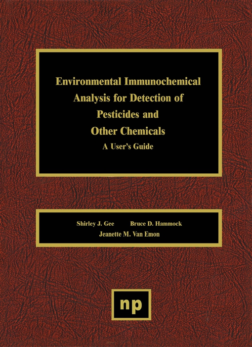 Environmental Immunochemical Analysis Detection of Pesticides and Other Chemicals