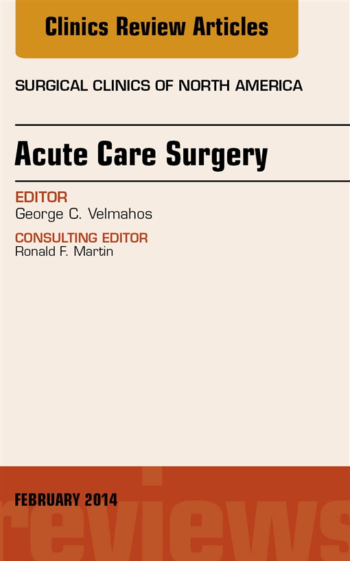 Acute Care Surgery, An Issue of Surgical Clinics,