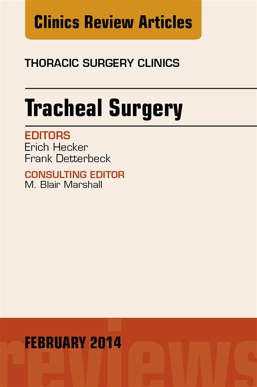 Tracheal Surgery, An Issue of Thoracic Surgery Clinics,