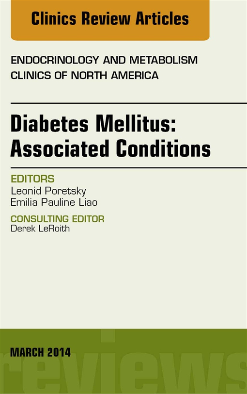 Diabetes Mellitus: Associated Conditions, An Issue of Endocrinology and Metabolism Clinics of North America
