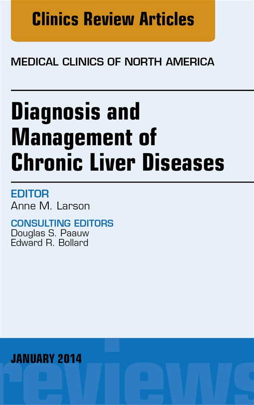 Diagnosis and Management of Chronic Liver Diseases, An Issue of Medical Clinics