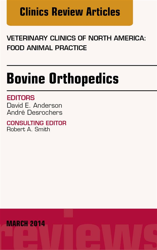 Bovine Orthopedics, An Issue of Veterinary Clinics of North America: Food Animal Practice, E-Book