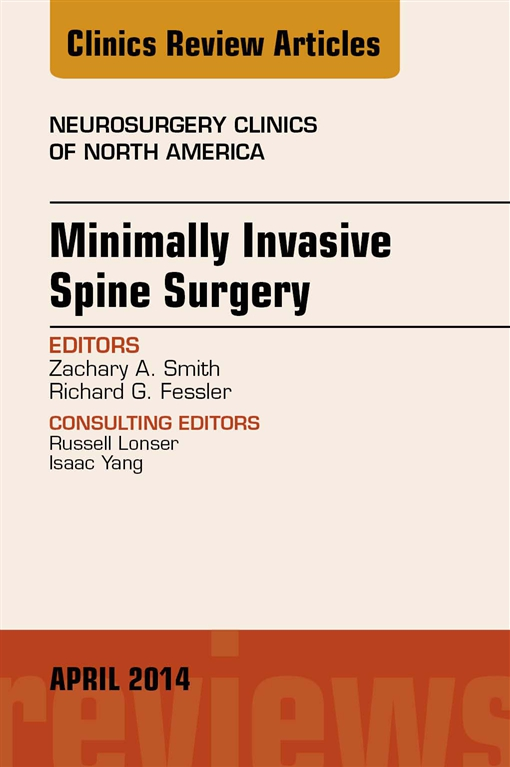 Minimally Invasive Spine Surgery, An Issue of Neurosurgery Clinics of North America