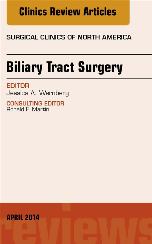 Biliary Tract Surgery, An Issue of Surgical Clinics,