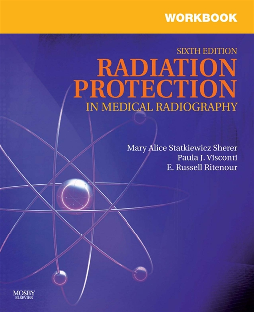 Workbook for Radiation Protection in Medical Radiography - E-Book