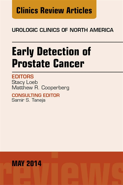 Early Detection of Prostate Cancer, An Issue of Urologic Clinics, E-book
