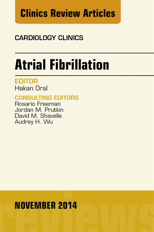 Atrial Fibrillation, An Issue of Cardiology Clinics,