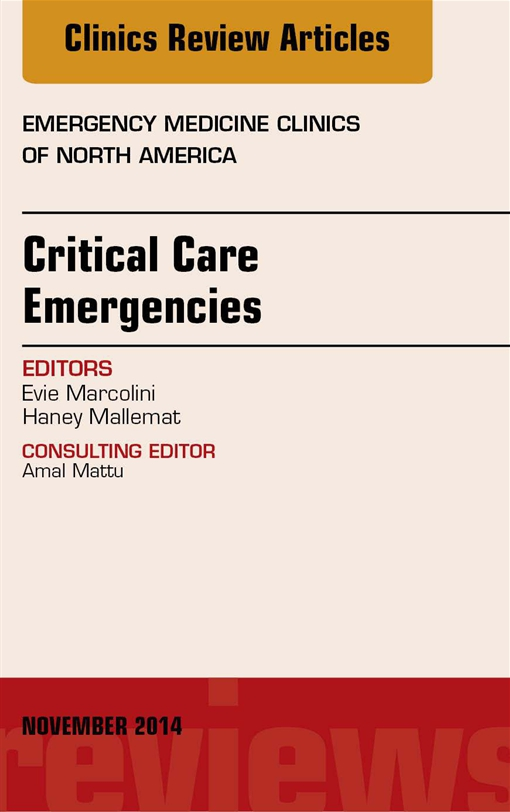 Critical Care Emergencies,  An Issue of Emergency Medicine Clinics of North America