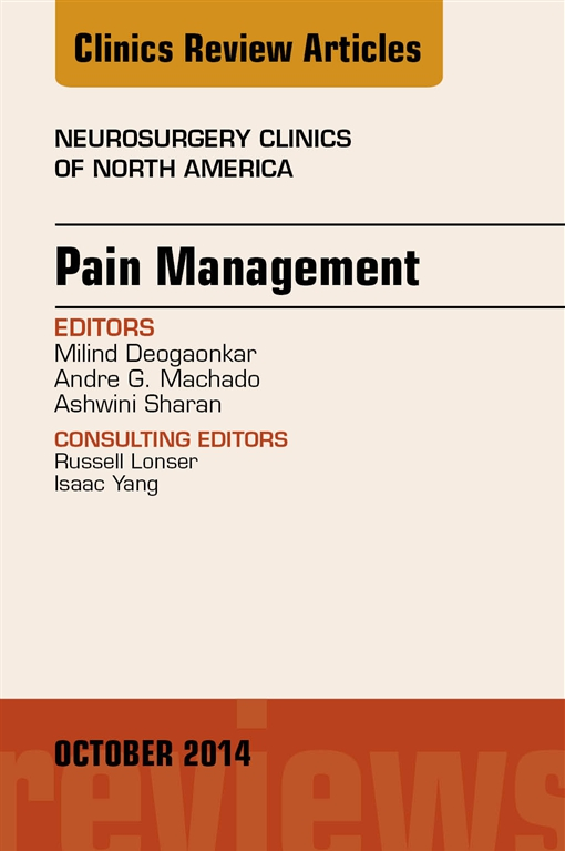 Pain Management, An Issue of Neurosurgery Clinics of North America,