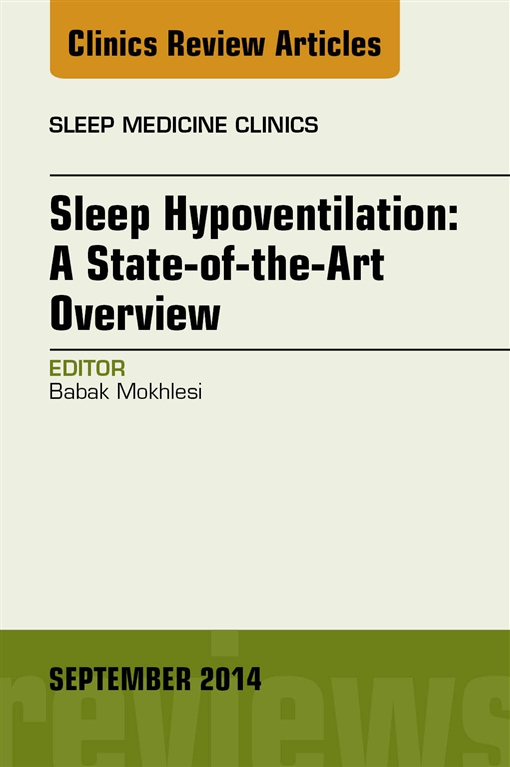 Sleep Hypoventilation: A State-of-the-Art Overview, An Issue of Sleep Medicine Clinics,