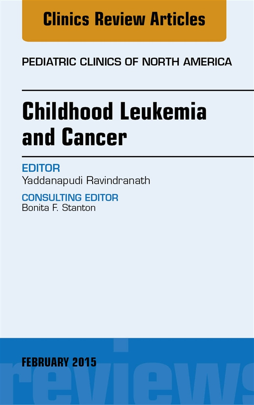 Childhood Leukemia and Cancer, An Issue of Pediatric Clinics,