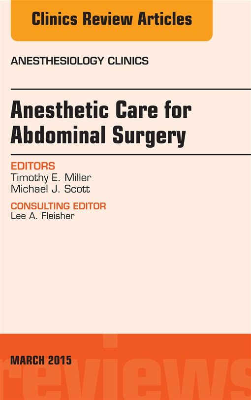 Anesthetic Care for Abdominal Surgery, An Issue of Anesthesiology Clinics,