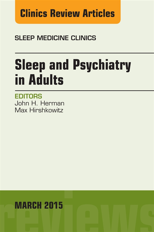 Sleep and Psychiatry in Adults, An Issue of Sleep Medicine Clinics,