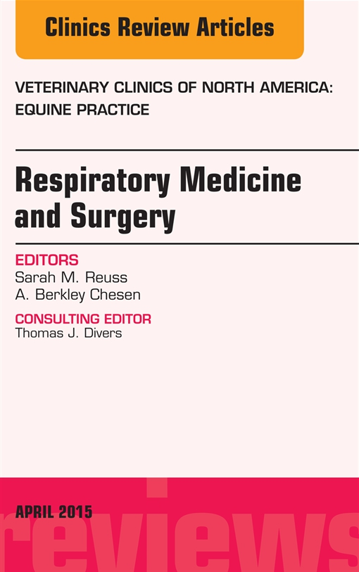 Respiratory Medicine and Surgery, An Issue of Veterinary Clinics of North America: Equine Practice, E-Book