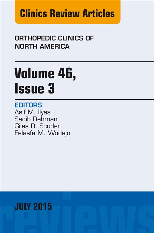 Volume 46, Issue 3, An Issue of Orthopedic Clinics