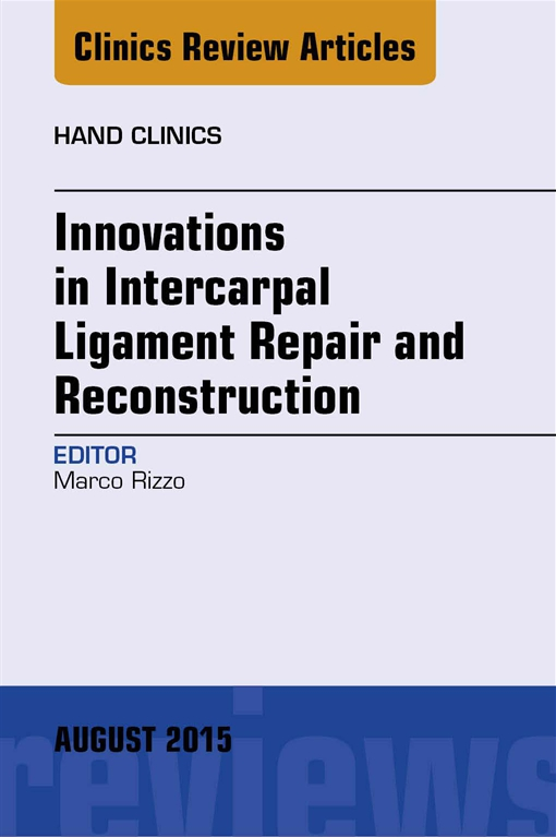 Innovations in Intercarpal Ligament Repair and Reconstruction
