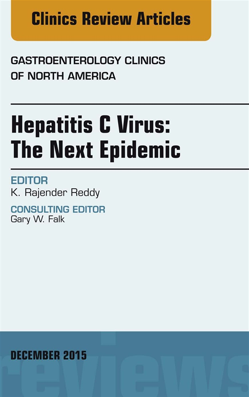 Hepatitis C Virus: The Next Epidemic, An issue of Gastroenterology Clinics of North America,