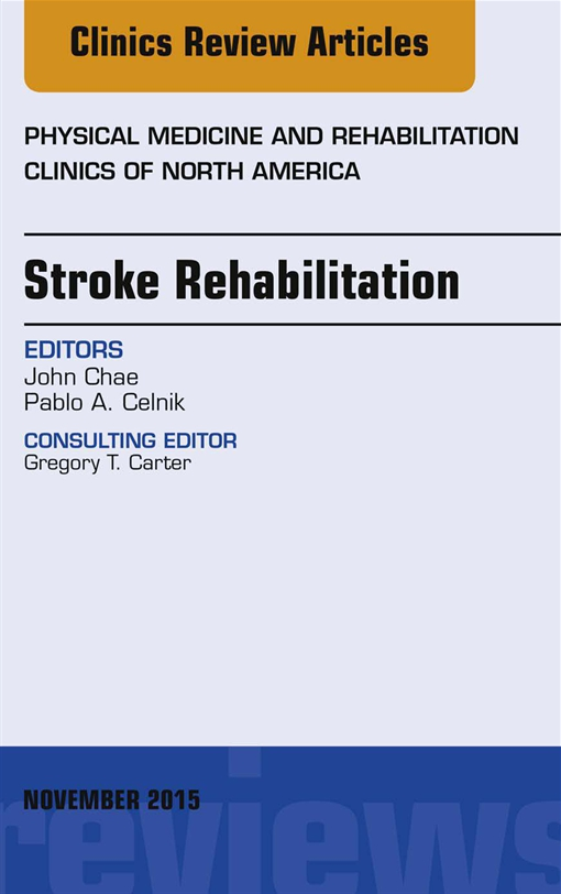 Stroke Rehabilitation, An Issue of Physical Medicine and Rehabilitation Clinics of North America 26-4,