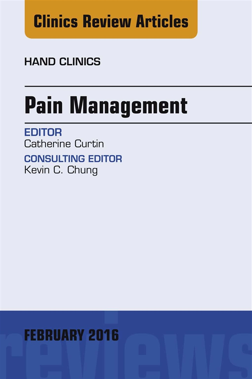 Pain Management, An Issue of Hand Clinics