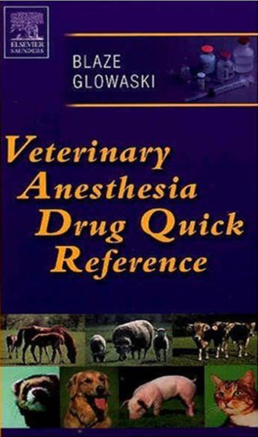 Veterinary Anesthesia Drug Quick Reference - E-Book