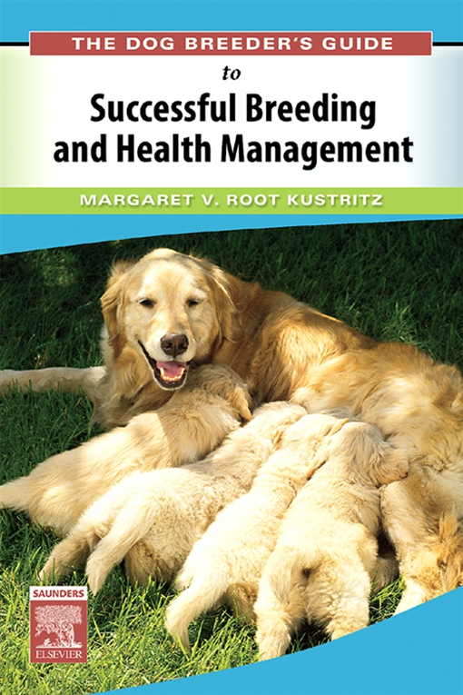 The Dog Breeder's Guide to Successful Breeding and Health Management E-Book