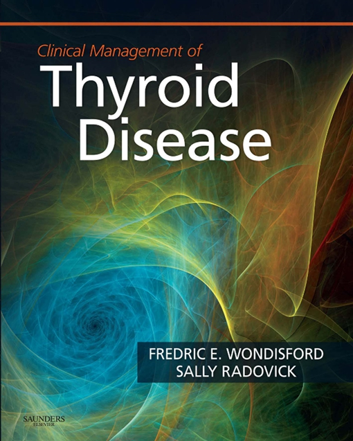 Clinical Management of Thyroid Disease E-Book