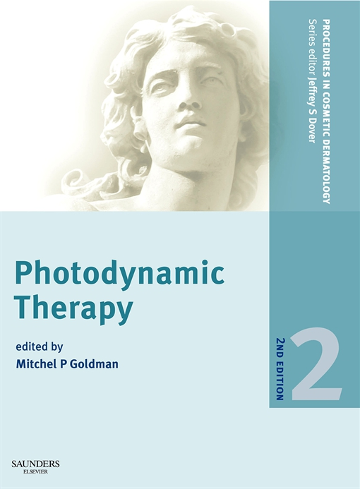 Procedures in Cosmetic Dermatology Series: Photodynamic Therapy E-Book