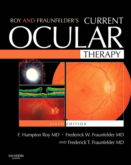 Roy and Fraunfelder's Current Ocular Therapy E-Book