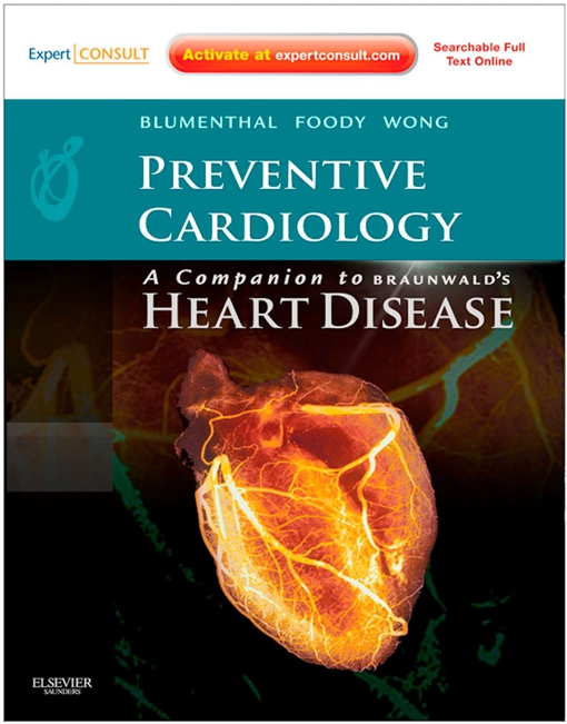 Preventive Cardiology: A Companion to Braunwald's Heart Disease