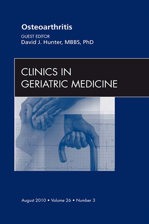 Osteoarthritis, An Issue of Clinics in Geriatric Medicine