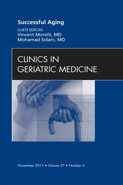 Successful Aging , An Issue of Clinics in Geriatric Medicine