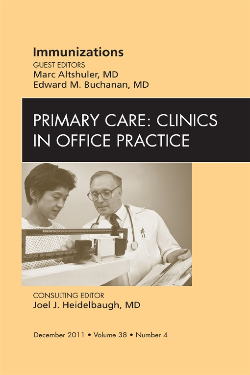 Immunizations, An Issue of Primary Care Clinics in Office Practice