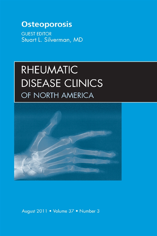 Osteoporosis, An Issue of Rheumatic Disease Clinics