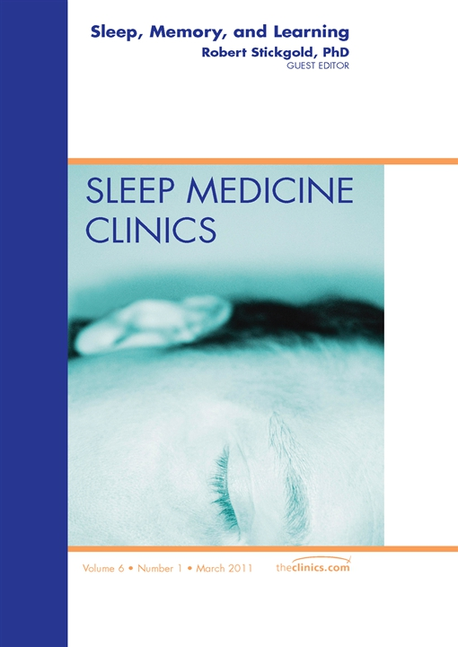 Sleep, Memory and Learning, An Issue of Sleep Medicine Clinics