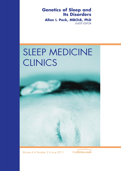 Genetics and Sleep, An Issue of Sleep Medicine Clinics