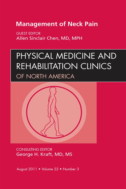 Management of Neck Pain, An Issue of Physical Medicine and Rehabilitation Clinics