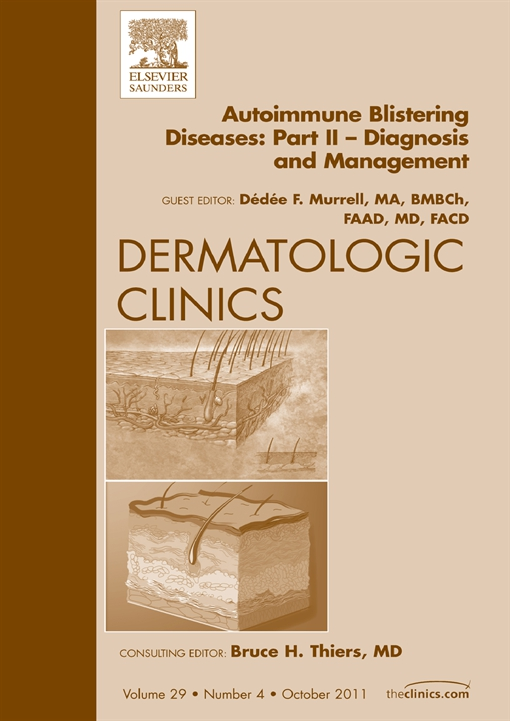 Autoimmune Blistering Diseases, Part II,  An Issue of Dermatologic Clinics
