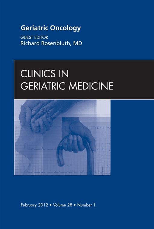 Geriatric Oncology, An Issue of Clinics in Geriatric Medicine