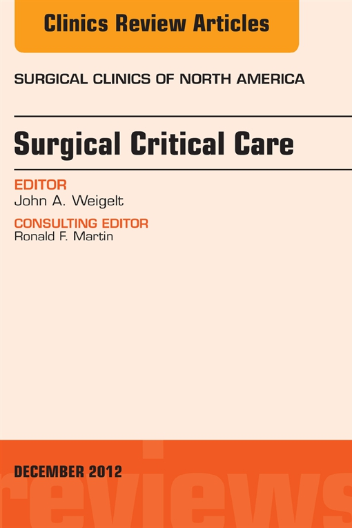 Surgical Critical Care, An Issue of Surgical Clinics